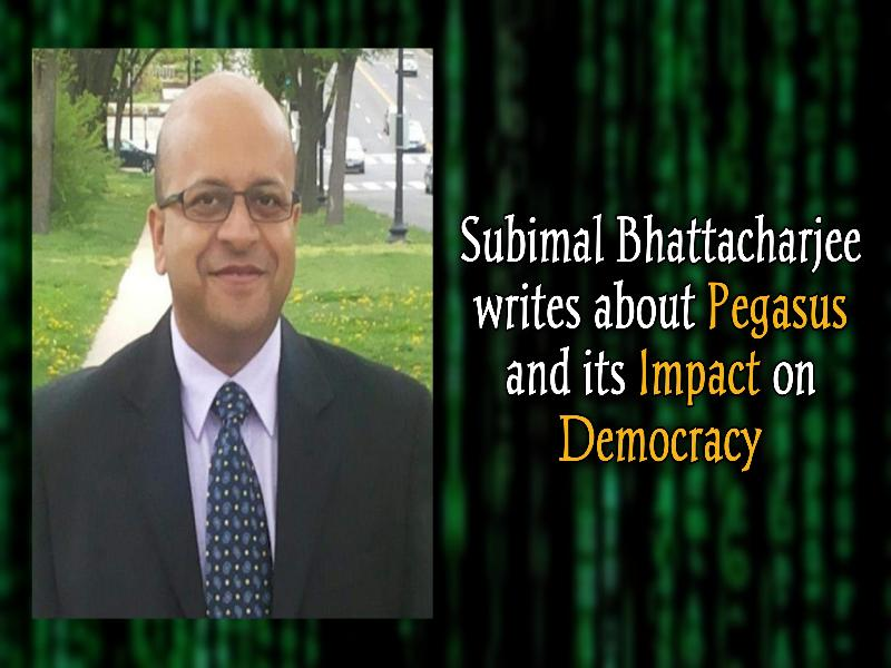Read-what-Subimal-Bhattacharjee-has-to-say-about-Pegasus-and-its-Impact-on-Democracy